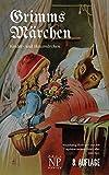 Grimms Märchen - Vollständige, überarbeitete und illustrierte Ausgabe (HD): Mit hochauflösenden, vollfarbigen Bildern (Märchen bei Null Papier)