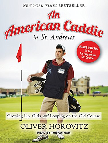 An American Caddie in St. Andrews: Growing Up, Girls, and Looping on the Old Course: Library Edition