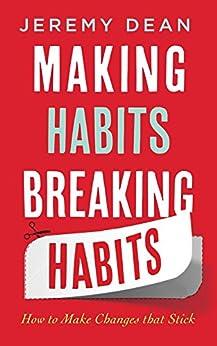 Making Habits, Breaking Habits von [Dean, Jeremy]