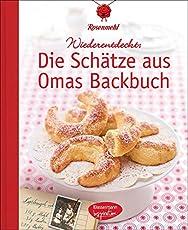 Die Schätze aus Omas Backbuch: 100 fast vergessene Lieblingsrezepte