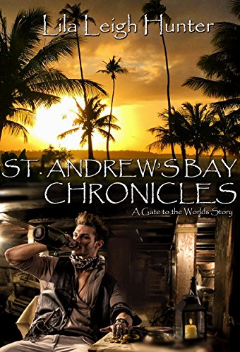 St. Andrew's Bay Chronicles by Lila Leigh Hunter | amazon.com