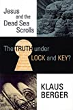 The Truth under Lock and Key?: Jesus and the Dead Sea Scrolls (Princeton Theological Dead Sea Scrolls Project)