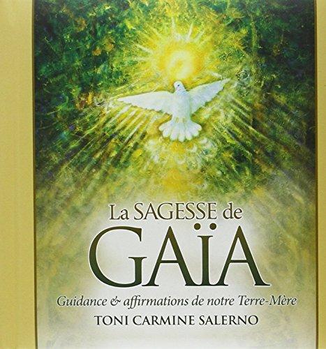 La sagesse de Gaa : Guidance et affirmations de notre Terre-Mre