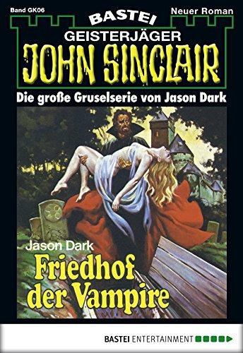 John Sinclair Gespensterkrimi - Folge 06: Friedhof der (Friedhof Zombie)