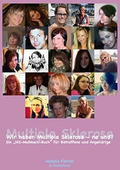 """Wir haben Multiple Sklerose - na und?: Ein """"MS-Mutmach-Buch"""" für Betroffene und Angehörige von [Fischer, Melanie]"""