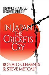 In Japan the Crickets Cry: How Could Steve Metcalf Forgive the Japanese?