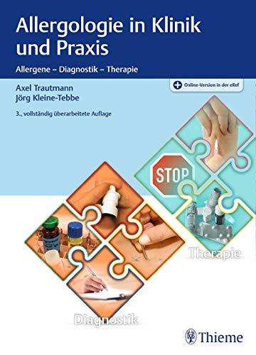 Allergologie in Klinik und Praxis: Allergene - Diagnostik - Therapie -