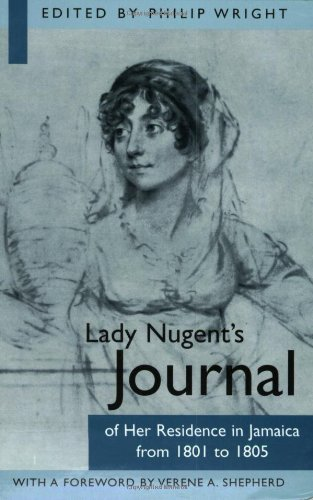 Lady Nugents Journal of Her Residence in Jamaica from 1801 to 1805 por Philip Wright