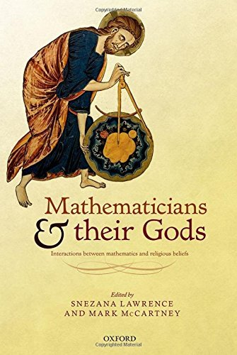 Mathematicians and their Gods: Interactions between mathematics and religious beliefs by Snezana Lawrence (2015-09-23)