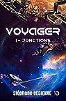 Voyager, tome 1 : Jonctions par Desienne