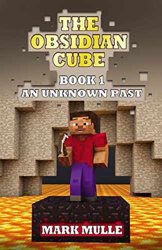 The Obsidian Cube (Book 1): An Unknown Past (An Unofficial Minecraft Book) (English Edition)