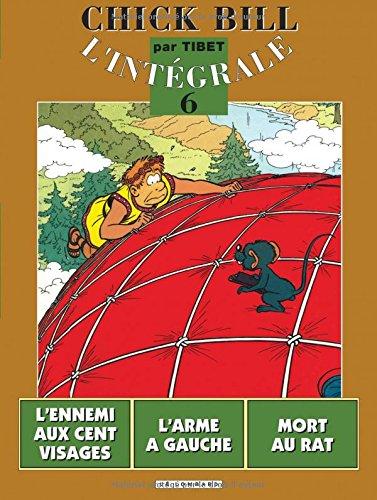Chick Bill - L'Intégrale, tome 6 : L'Ennemi aux cent visages - L'Arme à gauche - Mort au rat
