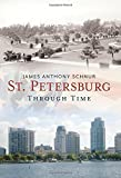St. Petersburg:: Through Time (America Through Time) by James Anthony Schnur (2014-11-24)