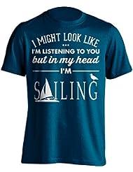 """Funny Sailor Camiseta """"I puede aspecto de estoy escuchando pero en mi cabeza i 'm Sailing"""" Sailing–Camiseta de Idea de regalo para Dad, Brother, Uncle o para un amigo en cualquier ocasión. Regalo de cumpleaños, Regalo del día de padre y regalo de Navidad..., azul marino"""