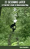 23 Sessions Later: A Freerider's Guide to Mountainboarding (English Edition)
