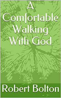 A Comfortable Walking With God (English Edition) par [Bolton, Robert]