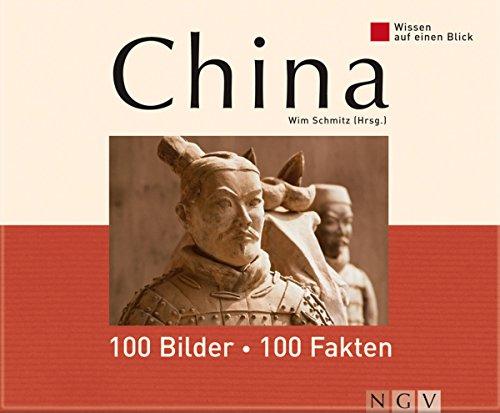 China: 100 Bilder - 100 Fakten: Wissen auf einen Blick