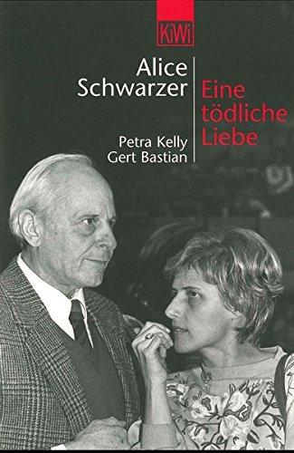 Eine tödliche Liebe: Petra Kelly und Gert Bastian