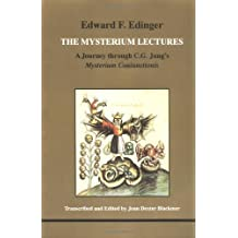 The Mysterium Lectures: A Journey Through C.G.Jung's Mysterium Coniunctionis (Studies in Jungian Psychology by Jungian Analysts)