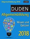 Duden Allgemeinbildung - Kalender 2018: Wissen und Quizzen - Thomas Huhnold