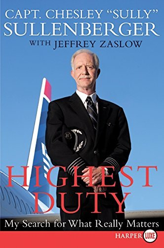 Highest Duty LP: My Search for What Really Matters by Chesley B., III Sullenberger (2009-10-13)