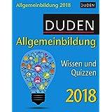 Duden Allgemeinbildung - Kalender 2018: Wissen und Quizzen