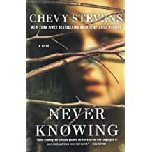 Never Knowing: A Novel by Chevy Stevens (2012-05-22)