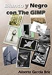 Blanco y Negro con The GIMP by Albert...