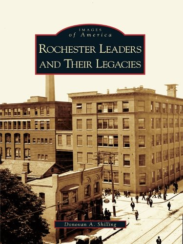Rochester Leaders and Their Legacies (Images of America) (English Edition)