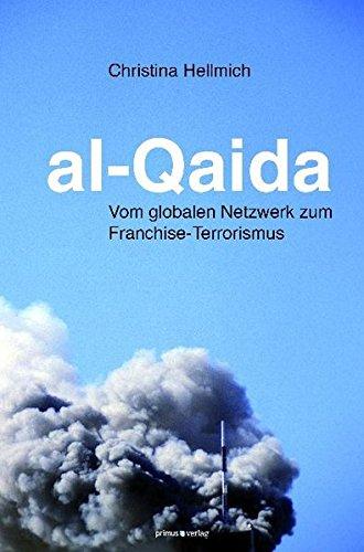 al-Qaida: Vom globalen Netzwerk zum Franchise-Terrorismus