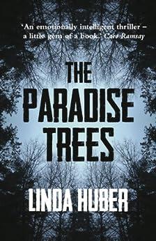 The Paradise Trees: page-turning drama full of suspense von [Huber, Linda]