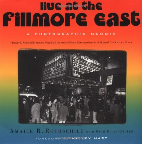 Live at the Fillmore East: A Photographic Memoir by Amalie R. Rothschild (2000-10-10)