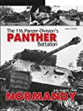 Panthers in Normandy: 116 Panzer Division July - August 1944
