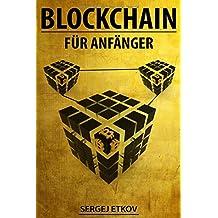 BLOCKCHAIN: FÜR ANFÄNGER - Blockchain, Bitcoin und Smart Contracts einfach erklärt