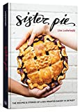 Sister Pie: Recipes and Stories from the Detroit Bakery