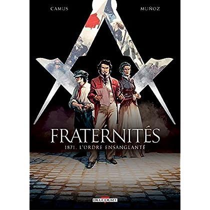 Fraternités T03: 1871, l'ordre ensanglanté