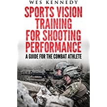 Sports Vision Training For Shooting Performance: A Guide For The Combat Athlete (English Edition)
