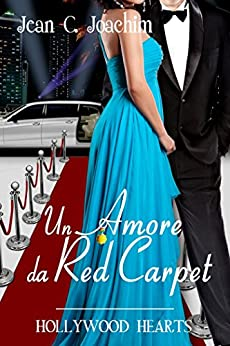 Un Amore da Red Carpet (Hollywood Hearts (Edizione Italiana) Vol. 2) di [Joachim, Jean ]