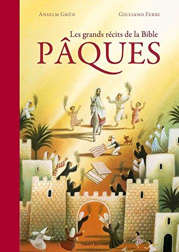 Les grands récits de la Bible - Pâques par Anselm Grun