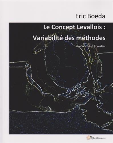 Le concept Levallois : Variabilité des méthodes