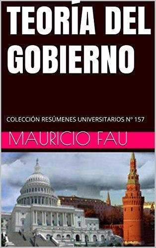 TEORÍA DEL GOBIERNO: COLECCIÓN RESÚMENES UNIVERSITARIOS Nº 157
