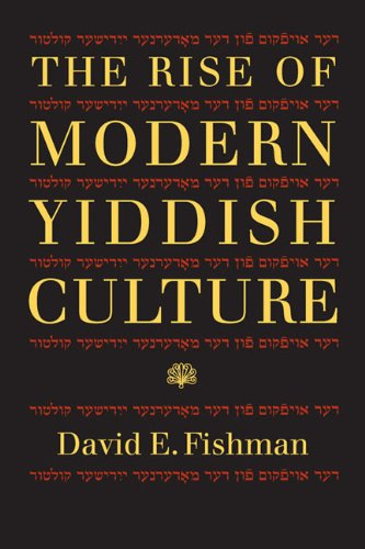 The Rise of Modern Yiddish Culture (Pitt Series in Russian and East European Studies)