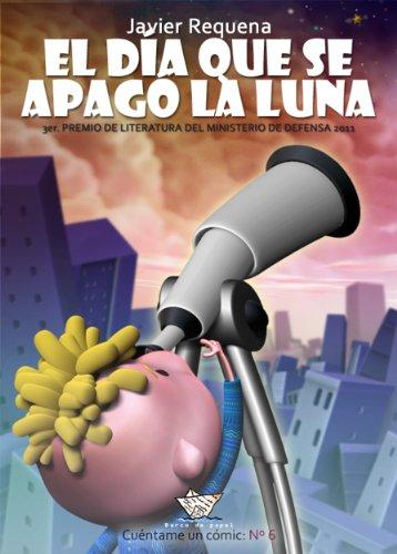 El día que se apagó la Luna (cómic) (Cuéntame un cómic nº 6) por Javier Requena