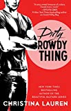 Dirty Rowdy Thing by Christina Lauren front cover