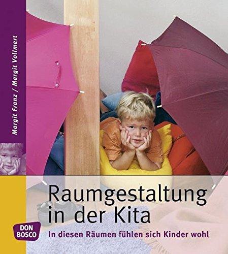 Sich Gesund Fühlen (Raumgestaltung in der Kita: In diesen Räumen fühlen sich Kinder wohl (Unsere gesunde Kita))