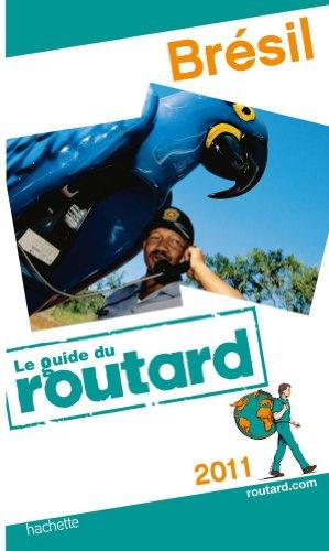 Guide du Routard Brésil 2011