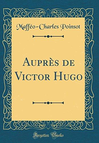 Auprs de Victor Hugo (Classic Reprint)