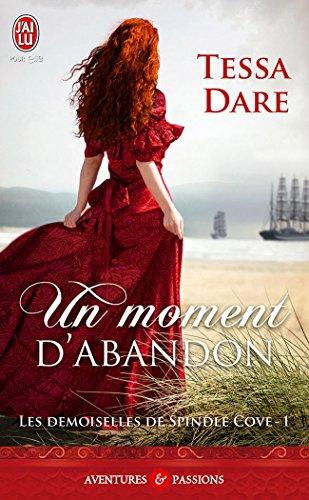 Les demoiselles de Spindle Cove (Tome 1) - Un moment d'abandon par Tessa Dare