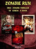 Zombie Run - 3 Zombie-Romane in einem Bundle: Horror-Thriller