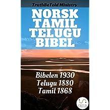 Norsk Tamil Telugu Bibel: Bibelen 1930 - Tamil 1868 - Telugu 1880 (Parallel Bible Halseth Book 123) (Norwegian Edition)
